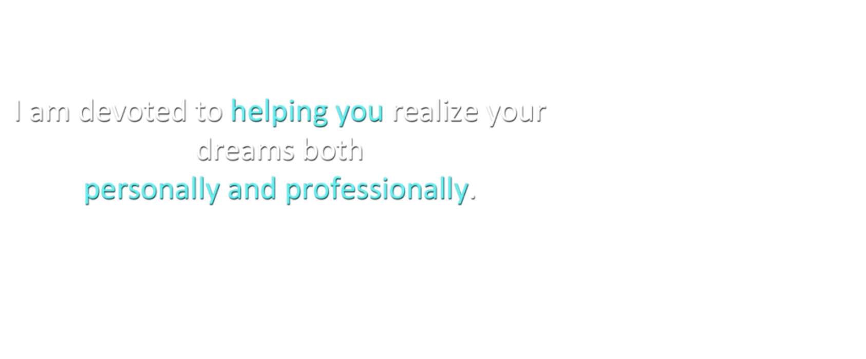 helping you personally and professionally